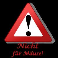 Achtung, nicht an Mäuse verabreichen!